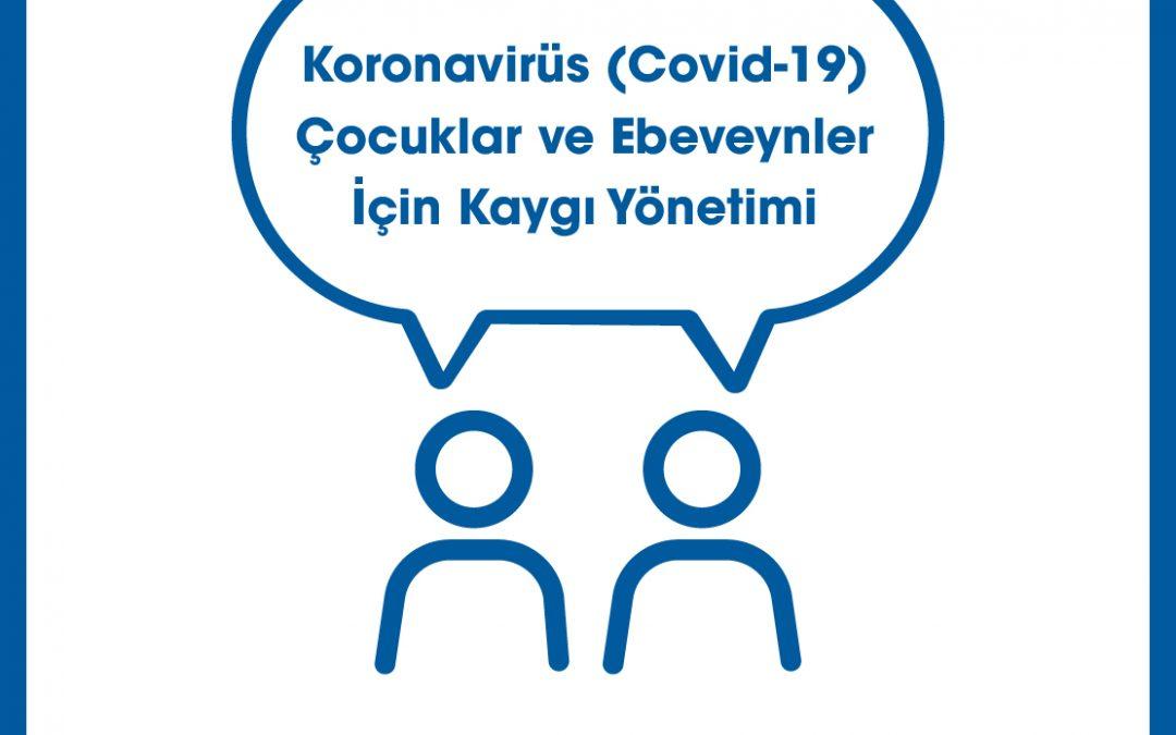 Koronavirüs (Covid-19) | Çocuklar ve Ebeveynler İçin Kaygı Yönetimi