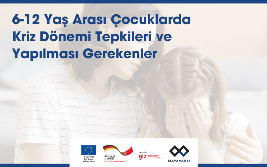 6-12 Yaş Arası Çocuklarda Kriz Dönemi Tepkileri ve Yapılması Gerekenler