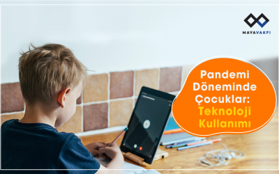 Pandemi Döneminde Çocuklar: Teknoloji Kullanımı