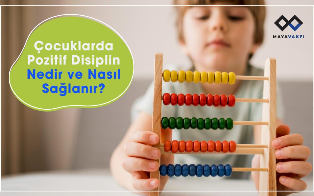 Çocuklarda Pozitif Disiplin Nedir ve Nasıl Sağlanır?