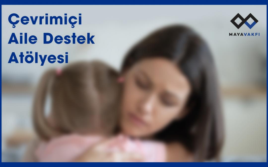 Çevrimiçi Aile Destek Atölyesi'ne Davetlisiniz